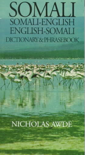 Somali-English, English-Somali Dictionary and Phrasebook By Awde, Nicholas (EDT)/ Quadir, C./ Orwin, M./ Ande, Nicholas